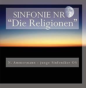 """Sinfonie Nr 3 """"Die Religionen"""""""