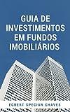 Guia de Investimentos em Fundos Imobiliários (Portuguese Edition)