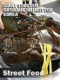 Street Food - Giant Lobster Sashimi Chili Butter Korea