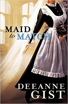 Book Maid to Match by Deeanne Gist (2010-06-01)