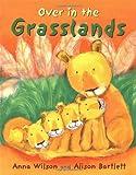 Over in the Grasslands, Anna Wilson, 0316939102