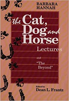 Book Barbara Hannah: The Cat, Dog, and Horse Lectures, and the Beyond by Barbara Hannah (1992-10-01)