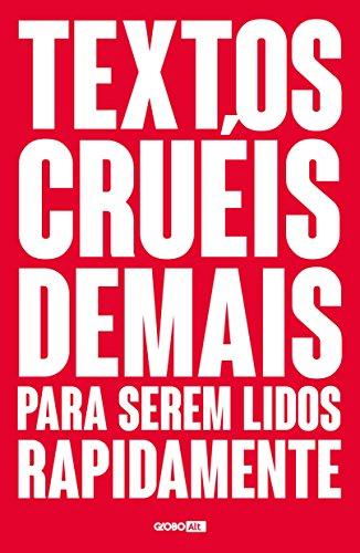 Textos Crueis Demais Para Serem Lidos Rapidamente (Em Portugues do Brasil)