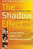 The Shadow Effect: Illuminating the Hidden Power of