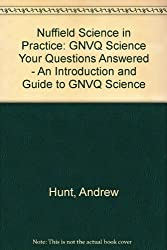 Nuffield Science in Practice: GNVQ Science Your Questions Answered - An Introduction and Guide to GNVQ Science