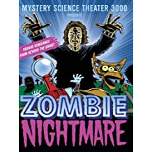 Mystery Science Theater 3000: Zombie Nightmare