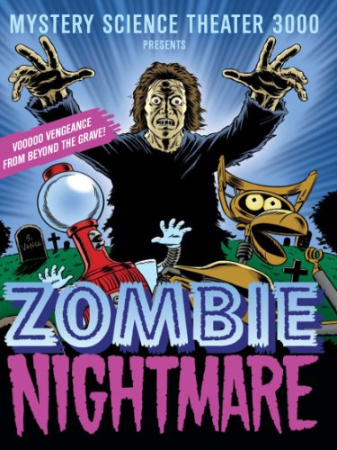 Mystery Science Theater 3000: Zombie Nightmare -