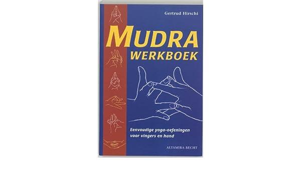 Mudra werkboek: eenvoudige yoga-oefeningen voor vingers en ...