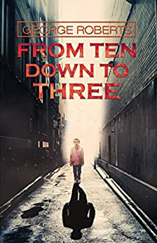 From Ten Down To Three by [Roberts, George]