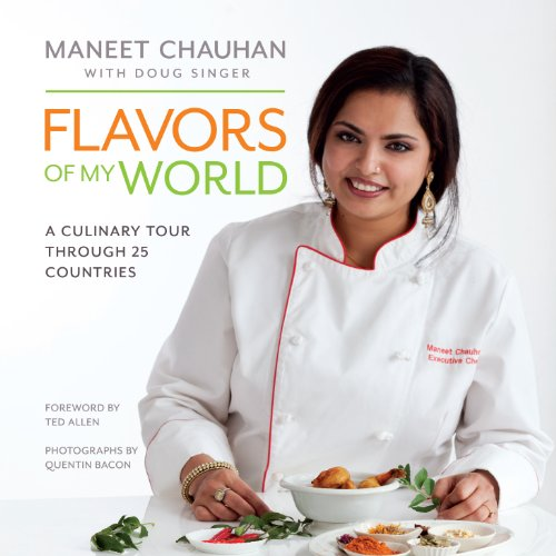 Flavors of My World by Maneet Chauhan, Doug Singer