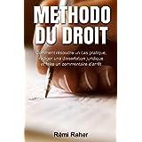 Methodo du Droit: Comment résoudre un cas pratique, rédiger une dissertation juridique et faire un commentaire d'arrêt (Juriswin) (French Edition)
