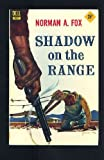Shadow on the Range, Norman A. Fox, 0671648179
