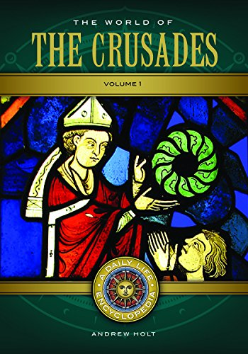 The World of the Crusades [2 volumes]: A Daily Life Encyclopedia (Daily Life Encyclopedias) (Encyclopedia Of Jewish Food)