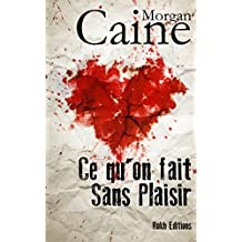 CE QU'ON FAIT SANS PLAISIR (French Edition)