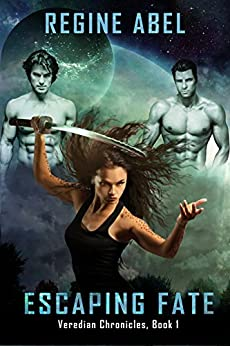 Escaping Fate (Veredian Chronicles Book 1) by [Abel, Regine]
