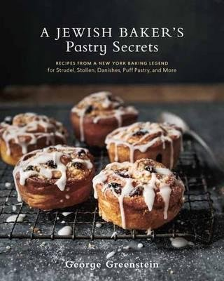 A Jewish Baker's Pastry Secrets : Recipes from a New York Baking Legend for Strudel, Stollen, Danishes, Puff Pastry, and More(Hardback) - 2015 Edition pdf