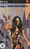 Wonder Woman's Book of Myths, Claire Hibberd and Dorling Kindersley Publishing Staff, 0756602416