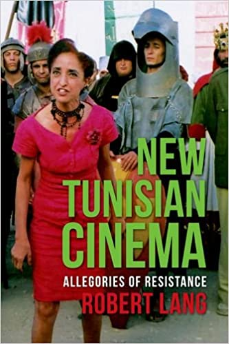 Book New Tunisian Cinema: Allegories of Resistance (Film and Culture Series)