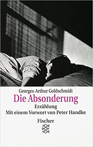 Georges-Arthur Goldschmidt: Die Absonderung; Homo-Literatur alphabetisch nach Titeln