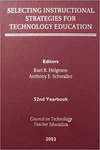 Selecting Instructional Strategies For Technology Education Kurt R