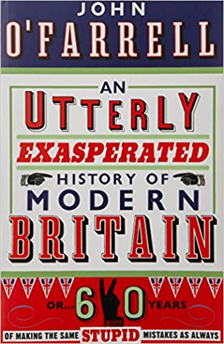 Image result for john o'farrell an utterly impartial history of modern britain