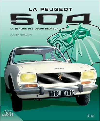 Lire un Peugeot 504 : La berline des jours heureux pdf