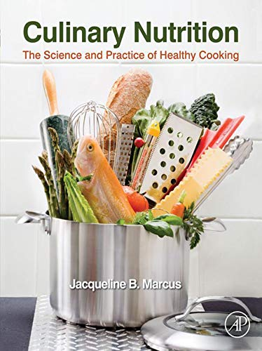 Culinary Nutrition: The Science and Practice of Healthy Cooking