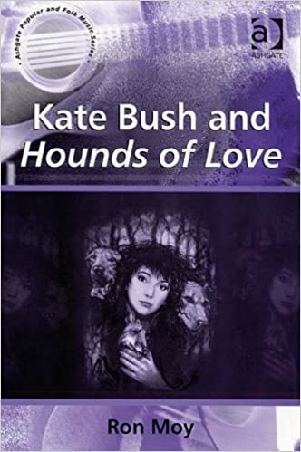 Kate Bush and Hounds of Love Ashgate Popular and Folk Music ...