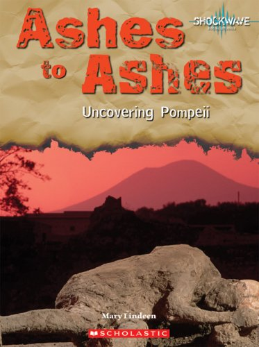 Ashes to Ashes: Uncovering Pompeii (Shockwave: Social Studies)