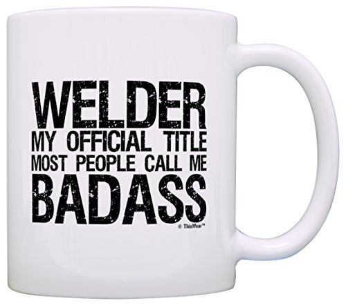 Welder Gifts Official Title Call Me Badass Dad Gift Grandpa Gift Coffee Mug Tea Cup White