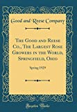 Amazon / Forgotten Books: The Good and Reese Co., The Largest Rose Growers in the World, Springfield, Ohio Spring 1929 Classic Reprint (Good and Reese Company)