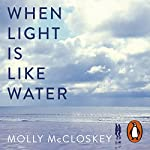 When Light Is Like Water | Molly McCloskey