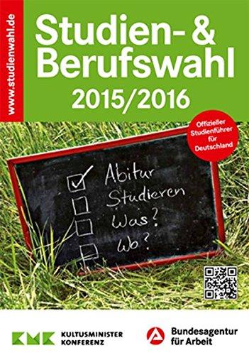 Studien- & Berufswahl 2015/2016: Informationen und Entscheidungshilfen
