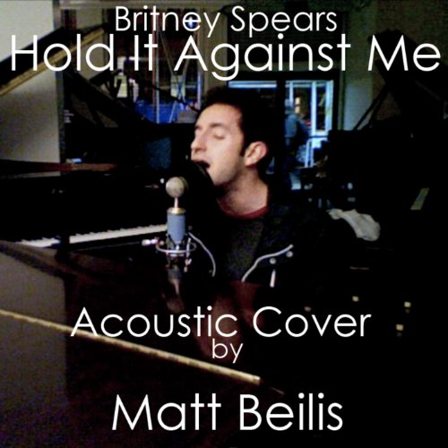 Hold It Against Me - Britney Spears (Acoustic Cover) - Single