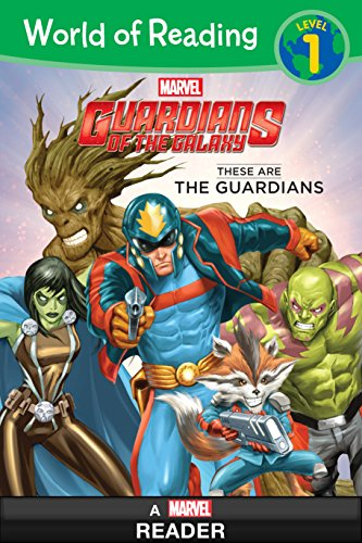 World of Reading: Guardians of the Galaxy These are the Guardians (A Marvel Reader): Level 1 (World of Reading -