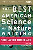 The Best American Science and Nature Writing 2013 (The Best American Series ®)