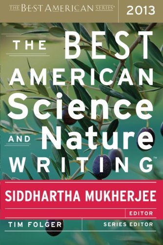 The Best American Science and Nature Writing 2013 (The Best American Series )