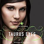 Taurus Eyes: Star Crossed | Bonnie Hearn Hill