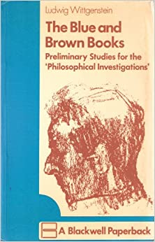 The Blue and Brown Books Preliminary Studies for the 'Philosophical Investigations'