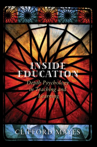 Inside Education: Depth Psychology in Teaching and Learning