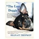The Lost Doggie : A Story of an Abandoned Puppy that was Rescued, Nurtured and then became the Greatest Movie Director in the World!