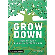 [(Grow Down : How to Build a Jesus-Centered Faith)] [By (author) Ken Castor] published on (March, 2014)