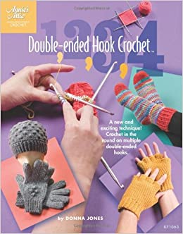 1 2 3 4 Double Ended Hook Crochet Annies Attic Crochet Donna
