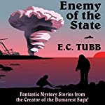 Enemy of the State: Fantastic Mystery Stories | E. C. Tubb