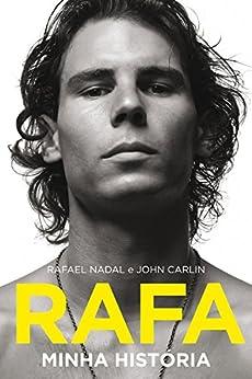 Rafa: Minha história por [Nadal, Rafael, John Carlin]