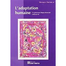 ADAPTATION HUMAINE (L') : UN PROCESSUS BIOPSYCHOSOCIAL À DÉCOUVRIR 2E ÉD.