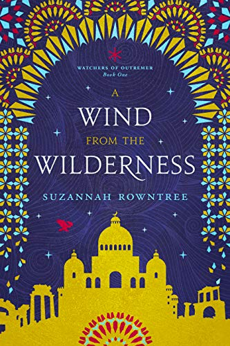 A Wind from the Wilderness (Watchers of Outremer Book 1) by [Rowntree, Suzannah]