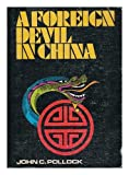 pollock devil - A Foreign Devil in China: The Story of Dr. L. Nelson Bell, an American Surgeon in China