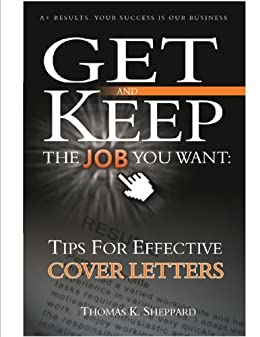 cover letters that got the job - tips for effective cover letters get and keep the job you