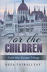 For the Children: A Cold War Escape Story